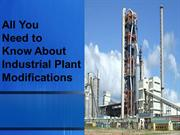 All You  Need to  Know About Industrial Plant Modifications