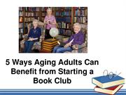 5 Ways Aging Adults Can Benefit from Starting a Book Club