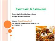 Night Cafe - Best Night food delivery in Bangalore