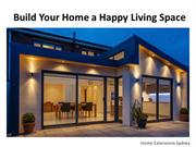 Build Your Home A Happy Living Space With Home Extensions Sydney