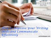 How to Improve Your Writing Skills and Communicate Effectively
