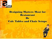 Designing Matters Most for Restaurant or Cafe Tables and Chair Setups