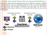 Exactly about Free Proxy Servers along with Software