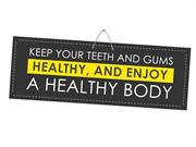 Keep Your Teeth and Gums Healthy, and Enjoy a Healthy Body