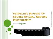 Compelling Reasons To Choose Natural Wedding Photography