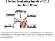 5 Online Marketing Trends of 2017 You Must Know