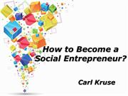 How to Become a Social Entrepreneur? - Carl Kruse