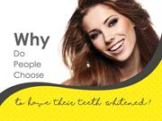 Why Do People Choose to Have Their Teeth Whitened?