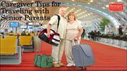 Caregiver Tips for Traveling with Senior Parents