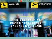 GPS Luggage Locator PT33 - Never worry about lost luggage