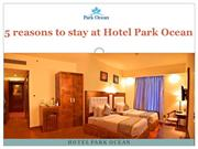 5 reasons to stay at Hotel Park Ocean