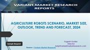 Agriculture Robots Market  outlook, Trend and Forecast, 2015-2024