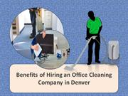 Benefits of Hiring an Office Cleaning Company in Denver