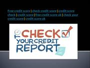 free credit score @ https://www.checkcreditscorefree.co.uk