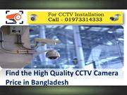 Find the High Quality CCTV Camera Price in Bangladesh
