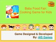 Baby Food Fair - Cooking Game for Kids