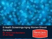 6 Health Screenings Aging Women Should Consider