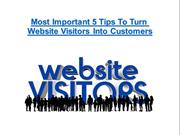 Most Important 5 Tips To Turn Website Visitors Into Customers