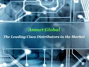 Amnet Global The Leading Cisco Distributors in the Market 2