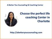 Choose the best life coaching Center in Charlotte