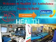 Medilift Hi-tech and Low Cost Air Ambulance in Delhi is Available Now