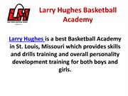 Larry Hughes Basketball Training Academy St Louis, MO
