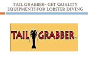 Tail Grabber- Get Quality Equipments for Lobster Diving