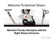 Maintain Trendy Hairstyles with the Right Shears Scissors