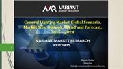 General Lighting Market, Outlook, Trend and Forecast, 2015 – 2024