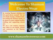 All About Shaman Electro Wear