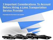 Considerations To Account Before Hiring Limo Transportation Service