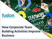 How Corporate Team Building Activities Improve Business - FusionTeamBu