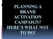Planning a brand activation campaign Here's what NOT to do