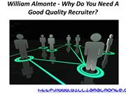 William Almonte - Why Do You Need A Good Quality Recruiter