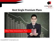 Best Single Premium Plans – One Time Investment Plan