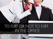 To Flirt or Not to Flirt in the Office by William Henry