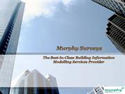 Murphy Surveys The Best-In-Class Building Information Modelling Servic