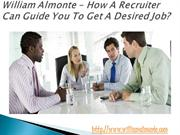 William Almonte - How A Recruiter Can Guide You To Get A Desired Job