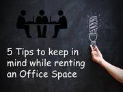 5 Tips to keep in mind while renting an Office Space