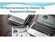 Hiring a tax lawyer for Income Tax Preparation Chicago