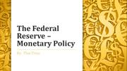 The Federal Reserve – Monetary Policy