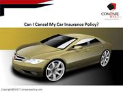 Can I Cancel my Car Insurance Policy