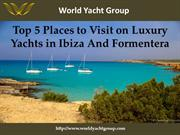 Places for luxury yachts in Ibiza and Formenteraa