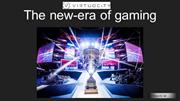 The new-era of gaming