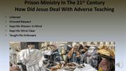 0202 Prison Ministry In The 21st Century How did Jesus deal withfalse