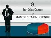 8 online course to master data science