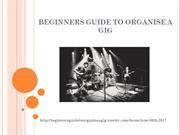BEGINNERS GUIDE TO ORGANISE A GIG