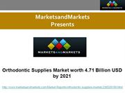Orthodontic Supplies Market Forecast to 2021