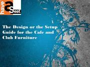The Design or the Setup Guide for the Cafe and Club Furniture