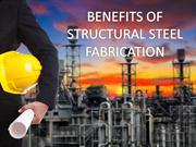BENEFITS OF STRUCTURAL STEEL FABRICATION
